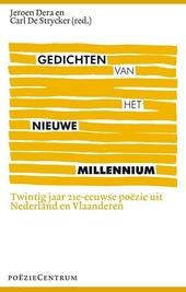Gedichten van het nieuwe millennium : twintig jaar 21e-eeuwse poëzie uit Nederland en Vlaanderen