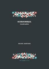 Schroomruil : verzamelde gedichten