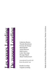 Les soeurs Loveling : Catherine Barsics, Tinneke Beeckman, Victoire de Changy, Hind Eljadid, Astrid Haerens, Ruth L...