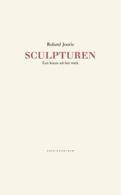 Sculpturen : een keuze uit het werk
