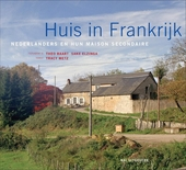 Huis in Frankrijk : Nederlanders en hun maison de campagne
