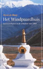 Het windpaardhuis : levensverhalen in de schaduw van Tibet