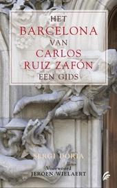 Het Barcelona van Carlos Ruiz Zafón : een gids