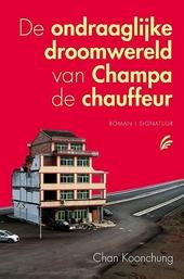De ondraaglijke droomwereld van Champa de chauffeur