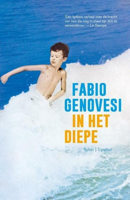 In het diepe - Een ontroerende roman over een Italiaanse jongen en zijn familie