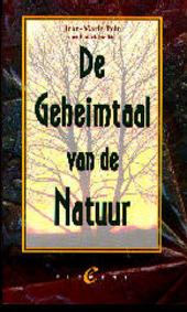 De geheimtaal van de natuur : communicatie bij dieren en planten