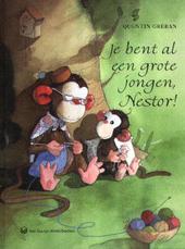 Je bent al een grote jongen, Nestor !