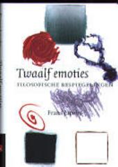 Twaalf emoties : filosofische bespiegelingen