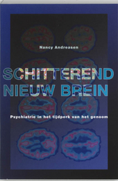 Schitterend nieuw brein : psychiatrie in het tijdperk van het genoom