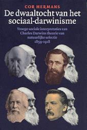 De dwaaltocht van het sociaal-darwinisme : vroege sociale interpretaties van Charles Darwins theorie van natuurlijk...