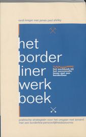 Het borderliner werkboek : praktische strategieën voor het omgaan met iemand met een borderline-persoonlijkheidssto...