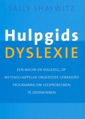Hulpgids dyslexie : een nieuw en volledig, op wetenschappelijk onderzoek gebaseerd programma om leesproblemen te ov...