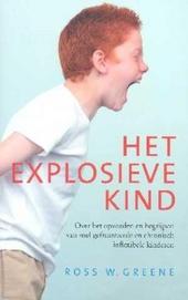 Het explosieve kind : over het opvoeden en begrijpen van snel gefrustreerde en chronisch inflexibele kinderen