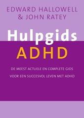 Hulpgids ADHD : de meest actuele en complete gids voor een succesvol leven met ADHD
