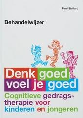 Denk goed, voel je goed : cognitieve gedragstherapie voor kinderen en jongeren : behandelwijzer