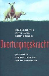 Overtuigingskracht : 50 geheimen van de psychologie van het beïnvloeden
