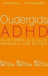 Oudergids ADHD : bijsturen als alle remmen los zitten