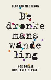De dronkemanswandeling : hoe toeval ons leven bepaalt
