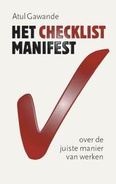 Het checklist-manifest : over de juiste manier van werken