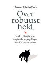 Over robuustheid : nadere filosofische en empirische bespiegelingen over de zwarte zwaan