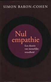 Nul empathie : een theorie van menselijke wreedheid