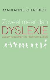 Zoveel meer dan dyslexie : leesproblemen in proportie zien