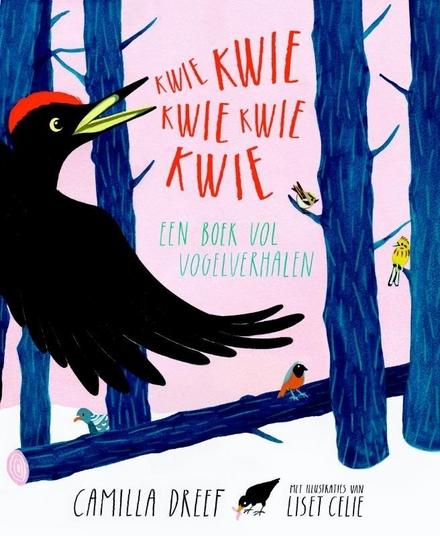 Kwie kwie kwie kwie kwie : een boek vol vogelverhalen