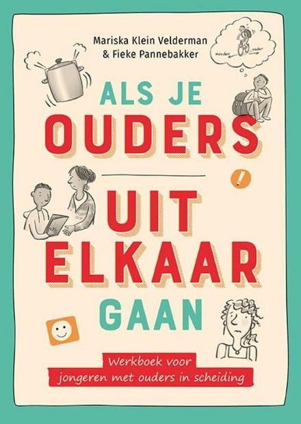 Als je ouders uit elkaar gaan : werkboek voor jongeren met ouders in scheiding