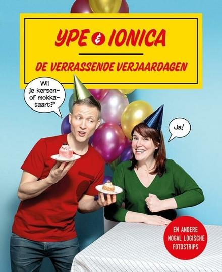 Ype & Ionica : de verrassende verjaardagen en andere nogal logische fotostrips