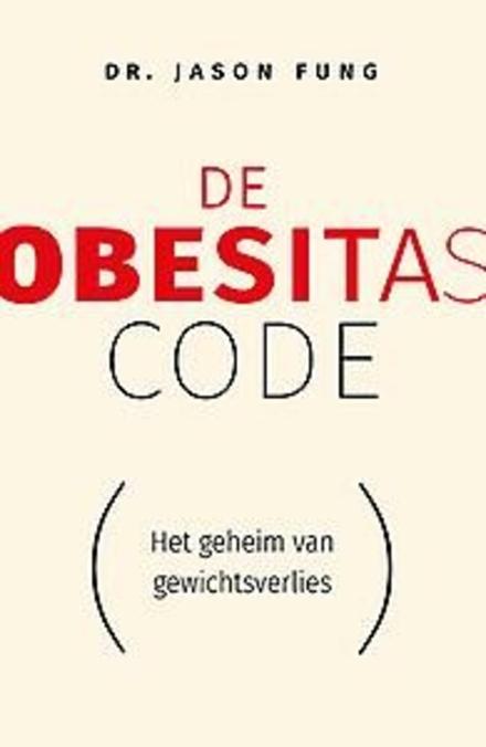De obesitas-code : het geheim van gewichtsverlies