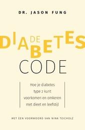 De diabetes-code : hoe je diabetes type 2 kunt voorkomen en omkeren met dieet en leefstijl