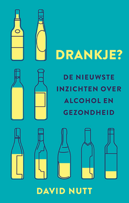 Drankje? : de nieuwste inzichten over alcohol en gezondheid