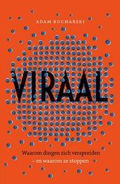 Viraal : waarom dingen zich verspreiden - en waarom ze stoppen