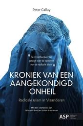 Kroniek van een aangekondigd onheil : radicale islam in Vlaanderen