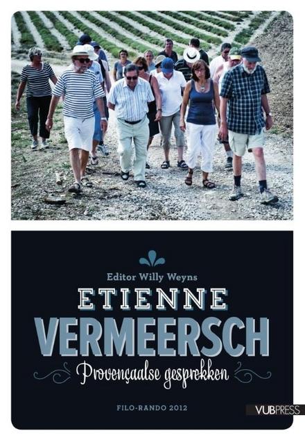 Etienne Vermeersch : Provençaalse gesprekken : filo-rando 2012