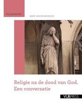 Religie na de dood van God : een conversatie