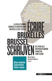 Brussel schrijven : de stad als inspiratiebron sinds de 19e eeuw