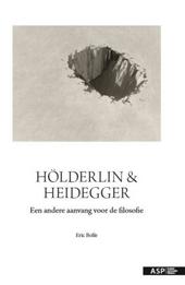 Hölderlin & Heidegger : een andere aanvang voor de filosofie