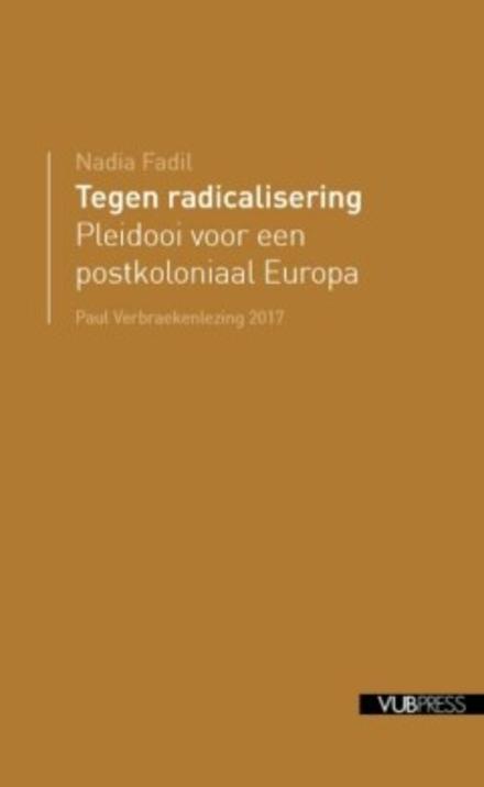 Tegen radicalisering : pleidooi voor een postkoloniaal Europa
