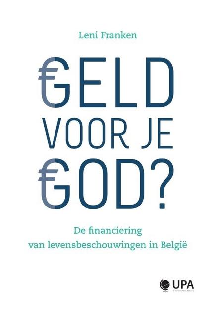 Geld voor je god? : de financiering van levensbeschouwingen in België