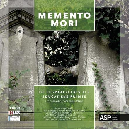 Memento Mori : de begraafplaats als educatieve ruimte : een handreiking voor bemiddelaars