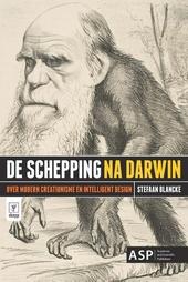 De schepping na Darwin : over modern creationisme en intelligent design