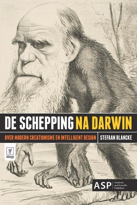 De schepping na Darwin : over modern creationisme en intelligent design