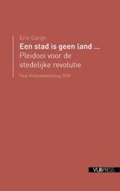Een stad is geen land... : pleidooi voor de stedelijke revolutie