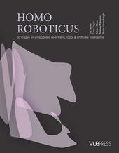 Homo roboticus : 30 vragen en antwoorden over mens, robot & artificiële intelligentie