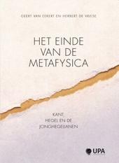 Het einde van de metafysica : Kant, Hegel en de jonghegelianen