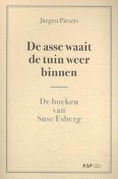 De asse waait de tuin weer binnen : de boeken van Suse Esberg