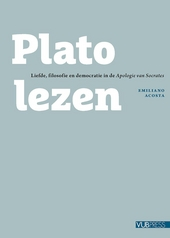 Plato lezen : liefde, filosofie en democratie in de Apologie van Socrates