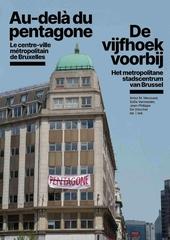De vijfhoek voorbij : het metropolitane stadscentrum van Brussel