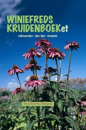 Winiefreds kruidenboeket : volksweetjes, doe-tips, recepten
